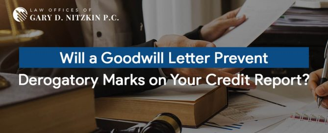 Will A Goodwill Letter Prevent Derogatory Marks On Your Credit Report Featured Image