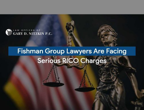 Fishman Group Lawyers Are Facing Serious RICO Charges